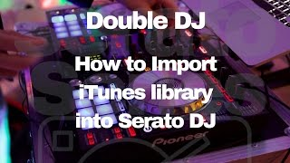 how to import itunes library into serato dj