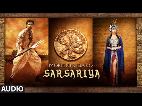 Sarsariya Song Lyrics From Mohenjo Daro