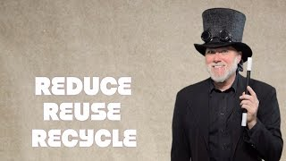 REDUCE REUSE RECYCLE - Waste Reduction - Steve Trash Science