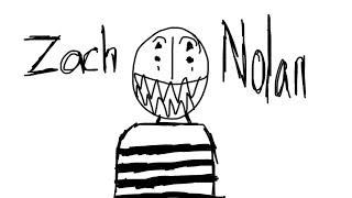 Zach Nolan is weird (read dis)