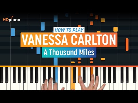 "How To Play ""A Thousand Miles"" By Vanessa Carlton | HDpiano (Part 1) Piano Tutorial"