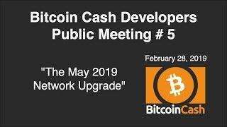 Bitcoin Cash Development video meeting #5 - February 28, 2019
