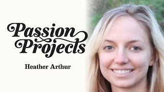 Passion Projects (Live) 2: Heather Arthur (Machine Learning)