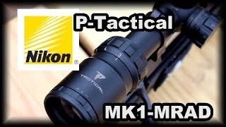 Nikon PTactical MK1MRAD Scope Review Excellent scope priced right.