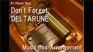 Don't Forget/DELTARUNE [Music Box]