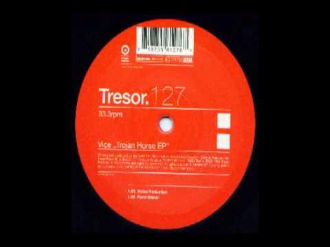 Vice - Noise reduction   - Trojan Horse EP - Tresor 127