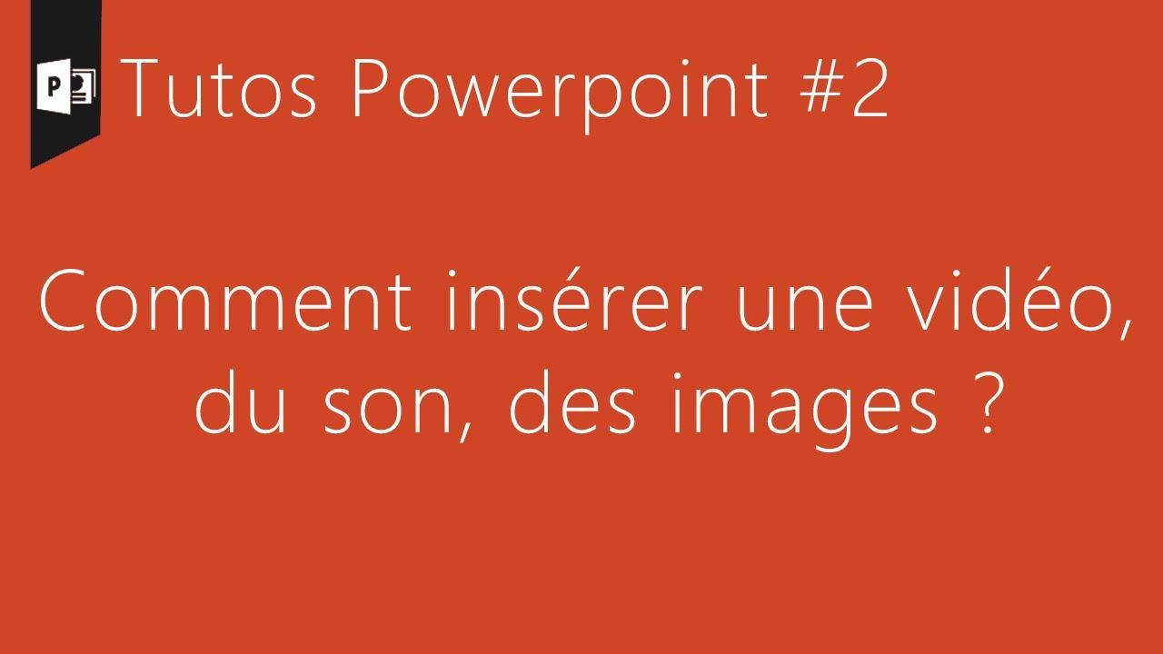 Tuto powerpoint 2 comment ins rer une vid o du son - Comment inserer une coupe menstruelle ...