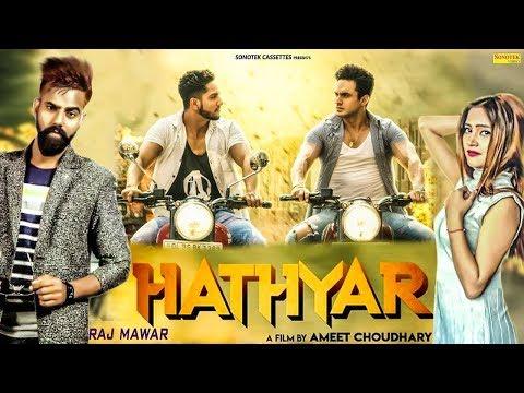 Hathyar | RajMawar| Harsh Gahlot, Prince Rose, Divya| Latest Haryanvi Songs | New Haryanvi Song 2019