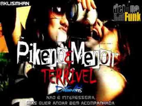 PIKENO E MENOR - QUE NOVINHA TERRIVEL ♫♪ LANAMENTO 2011