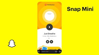 Meditate On Snapchat With The Headspace Mini