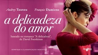A Delicadeza do Amor - Trailer legendado [HD]