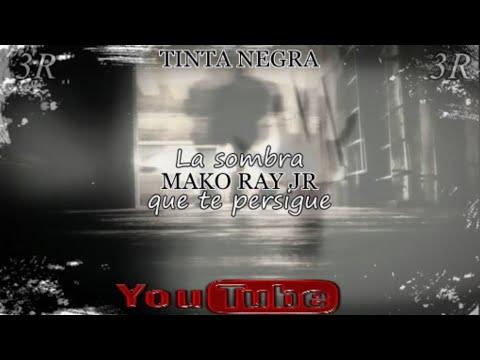 🎼-🎹-tinta-negra-👻-la-sombra-que-te-persigue-📟-mako-ray-jr-&-3r