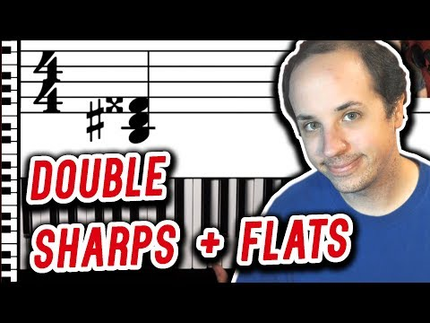 What is the Deal With Double Sharps and Flats?