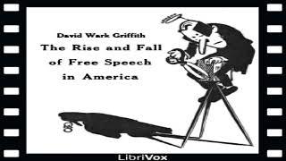 Aufstieg und Fall der Freien Meinungsäußerung in Amerika | D. W. Griffith | Politikwissenschaft | Sound-Buch | Englisch