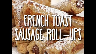 French Toast Sausage Roll-Ups