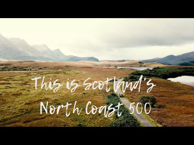 SCOTLAND'S NORTH COAST 500 IN 4K