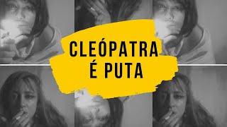 Cleópatra é puta | Oficina de Criação e Montagem - Yasmin Souza