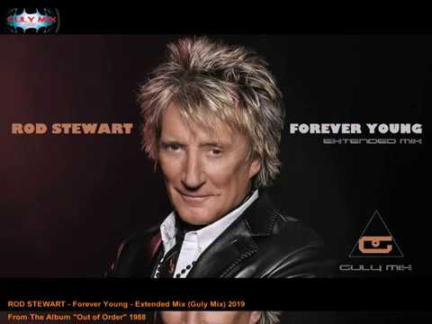 ROD STEWART - Forever Young - Extended Mix (Guly Mix)