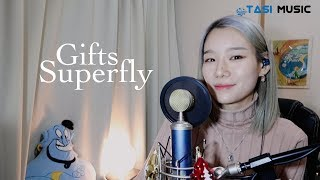 【 Gifts - superfly 】 ??? ?? - TASI Cover