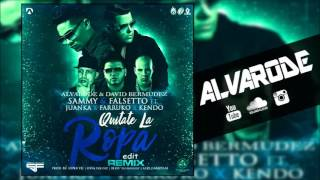 Sammy Y Falsetto Ft. Farruko Y Kendo Y Juank - Quitate La Ropa (Alvarode & David Bermúdez Edit)
