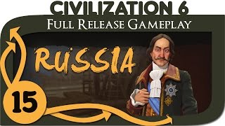 Civilization 6 - Let's Play Russia - Ep. 15 | Civ 6 Full Release Gameplay