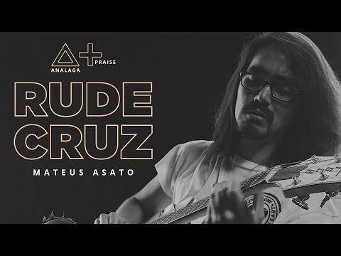 ANALAGA, Mateus Asato - Rude Cruz (Praise+)