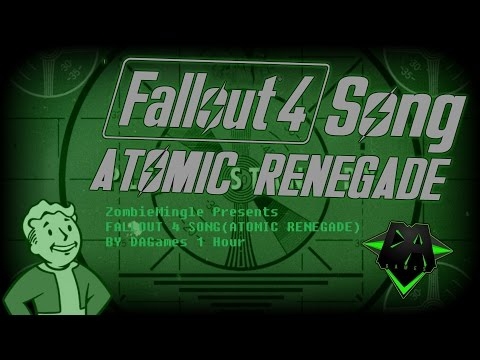 FALLOUT 4 SONG(ATOMIC RENEGADE) BY DAGames 1 Hour