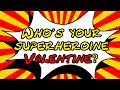 Who Is Your Superheroine Valentine