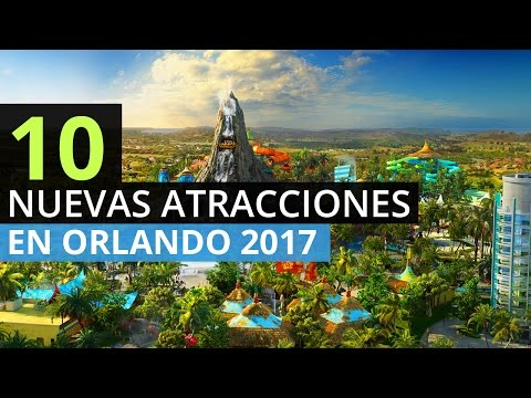 10 Nuevas Atracciones en Orlando Florida 2017