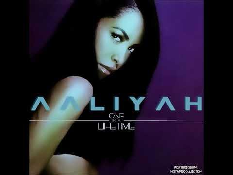 Aaliyah – One In A Lifetime (Fan Made Mixtape) 2017