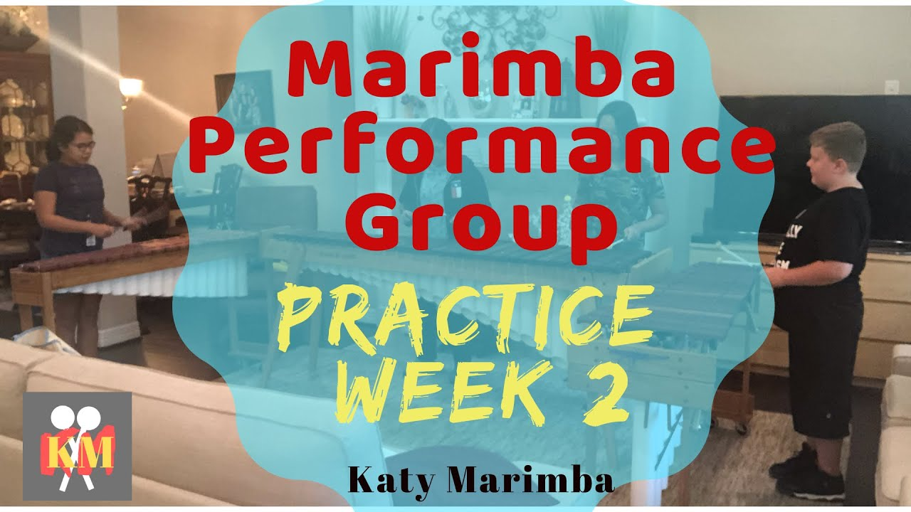 Marimba Performance Group Week 2
