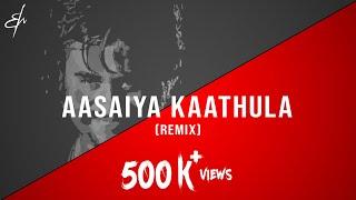 Aasaiya Kaathula Thoothu Vittu - (R.M. Sathiq | Remix)