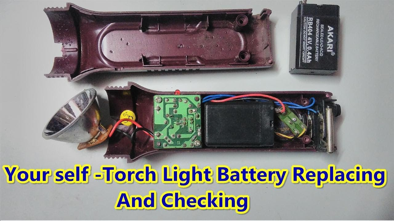 Repair Work How To Torch Light Battery Replacing And Checking At Circuit Project Single Cell Led Flashlight Home