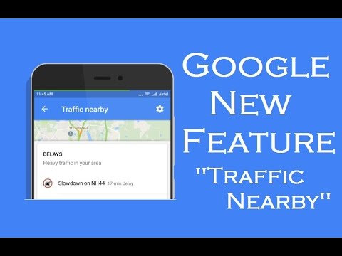 Google Maps New Feature : 'Traffic nearby'