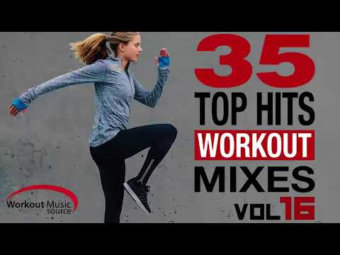 Workout Music Source // 35 Top Hits Workout Mixes Vol. 16 (Unmixed)