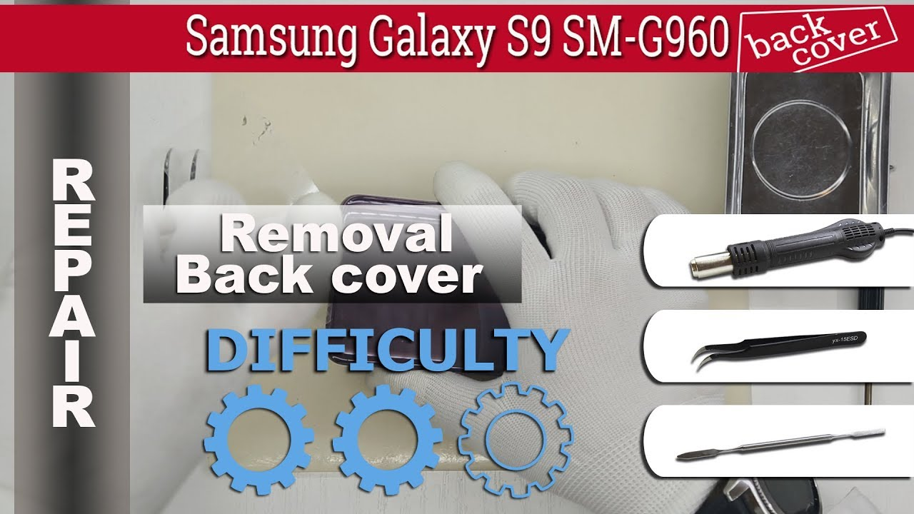 How to open 🔧 the back cover 📱 Samsung Galaxy S9 SM-G960