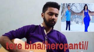 Heropanti: Tere Binaa Video Song   Tiger Shroff   Kriti Sanon   Mustafa Zahid//cover//Fahim hasan