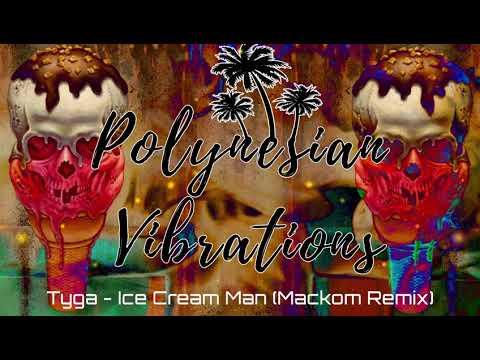 Tyga - Ice Cream Man (Mackøm remix)