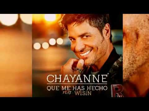 Chayanne Feat Wisin  Que Me Has Hecho