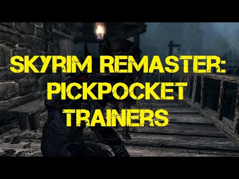 Skyrim Remaster: Pickpocket Trainers