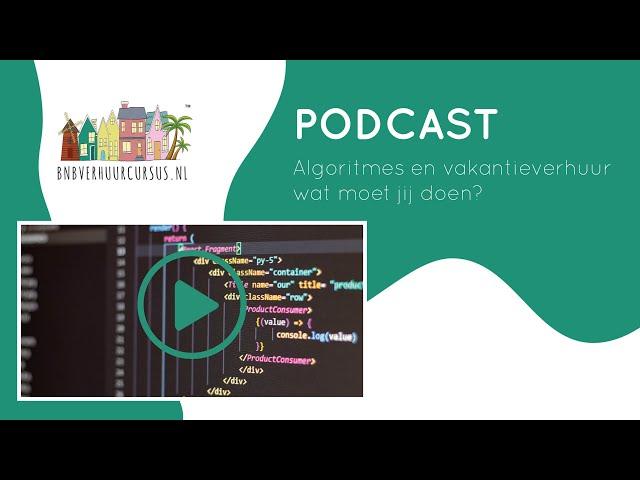 Podcast 12 | Algoritmes en Vakantieverhuur wat moet jij doen?