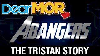 "Dear MOR: ""Abangers"" The Tristan Story 09-19-17"