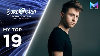 Eurovision 2019 - My Top 19  So Far  & Comments | +🇨🇾🇧🇪 | -🇺🇦