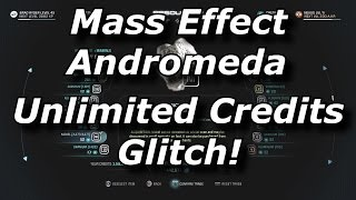 Mass Effect Andromeda Unlimited Credits Glitch / Exploit! How To Get Infinite Money Fast & Easy!