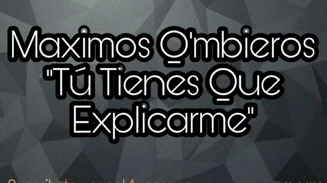 Maximos Q'mbieros - Tú Tienes Que Explicarme