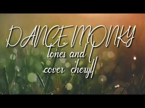 tunes-and-i--dance-monkey(cover-sheryl)-lirik