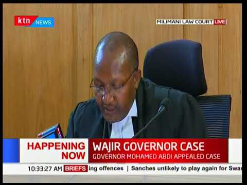 Developing Story: Wajir Governor Mohamed Abdi appeal case at the Court of Appeal.