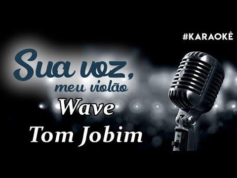 Sua voz, meu Violão. Wave - Tom Jobim. (Karaokê Violão)