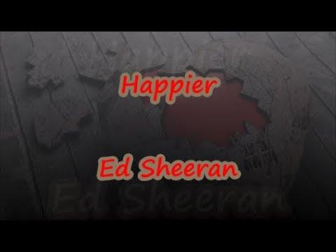 Happier - Ed Sheeran - Lyrics & Traductions