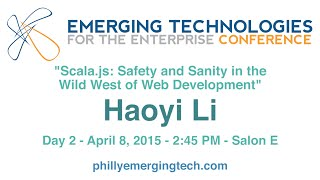 Philly ETE 2015 #17 - Scala.js: Safety and Sanity in the Wild West of Web development - Haoyi Li
